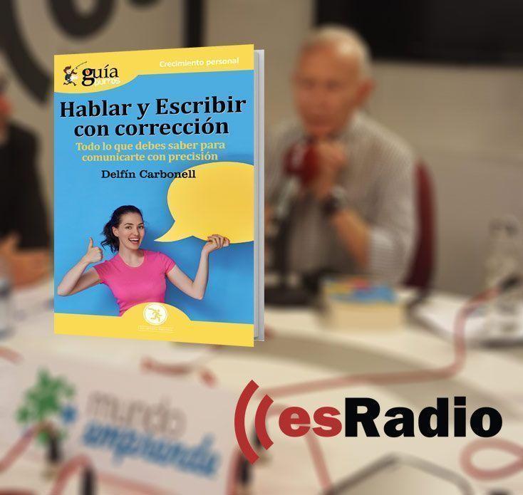 Delfín Carbonell presenta el GuíaBurros Hablar y escribir en esRadio