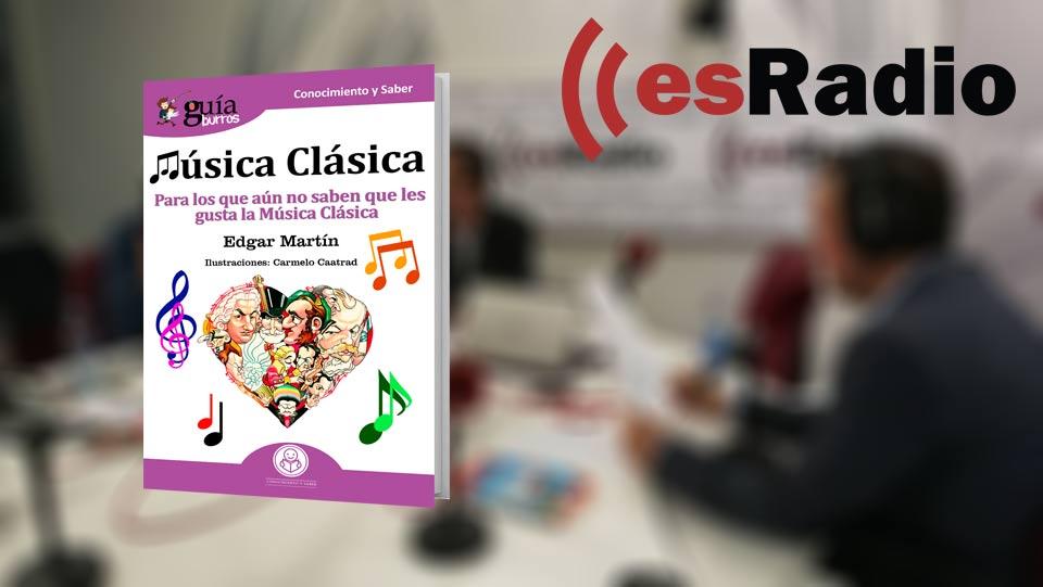 Edgar Martín, autor del GuíaBurros: Música clásica, en esRadio