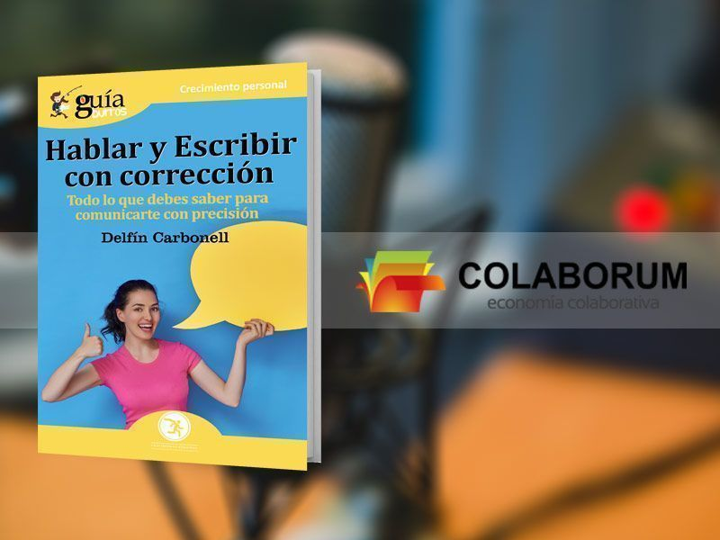 El GuíaBurros: Hablar y escribir con corrección, en Colaborum, en Radio Ya