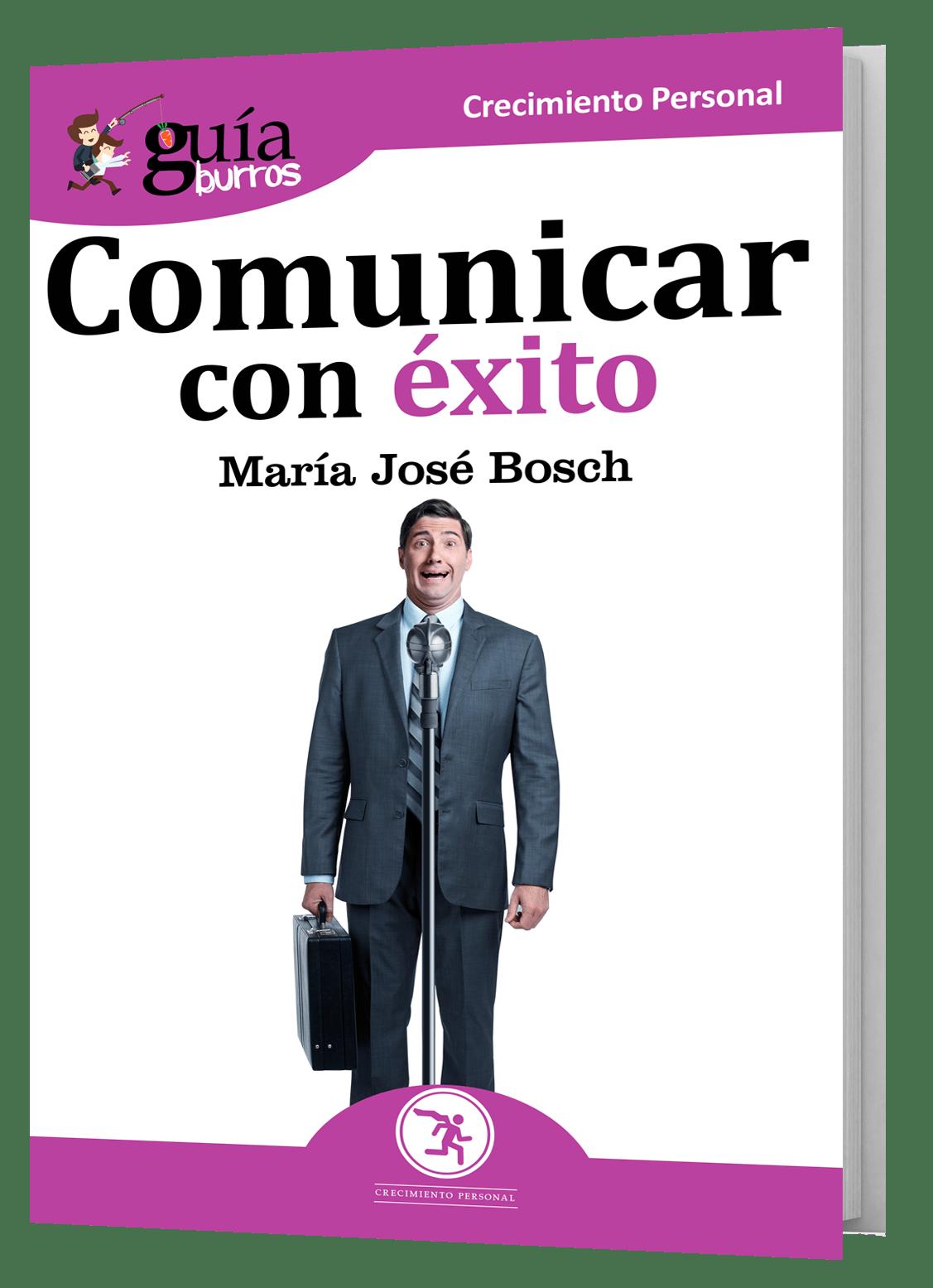 Ya disponible el GuíaBurros: Comunicar con éxito, de Maria José Bosch