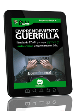 GuíaBurros Emprendimiento Guerrilla. El método EDAM para que pymes y autónomos emprendan con éxito.