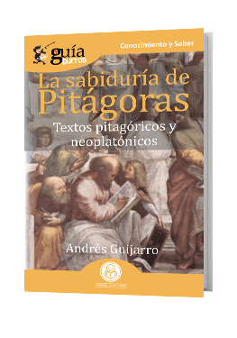 GuíaBurros La sabiduría pitagórica. Textos pitagóricos y neoplatónicos.