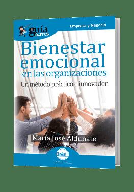 GuíaBurros Bienestar emocional en las organizaciones. Un método práctico e innovador.