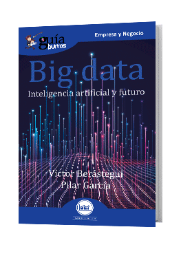 GuíaBurros Big data. Inteligencia artificial y futuro.