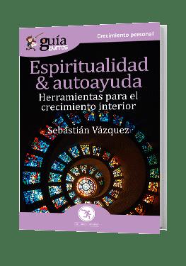 GuíaBurros Espiritualidad & autoayuda. Reflexiones para el crecimiento interior.