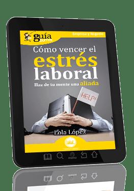 GuíaBurros: Cómo vencer el estrés laboral